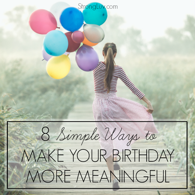 8 ways to make birthday more meaningful